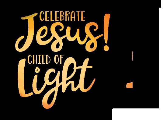 Celebrate Jesus! Child of Light
