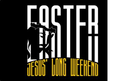 Easter: Jesus' Long Weekend