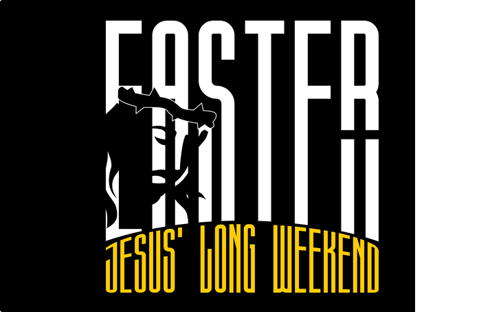 Easter: Jesus' Long Weekend